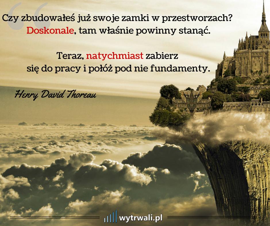 Wytrwali.pl - Henry David Thoreau, cytat